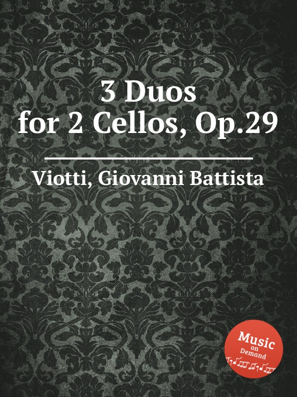 G.B. Viotti 3 Duos for 2 Cellos, Op.29 g b viotti 3 duos for 2 cellos op 30