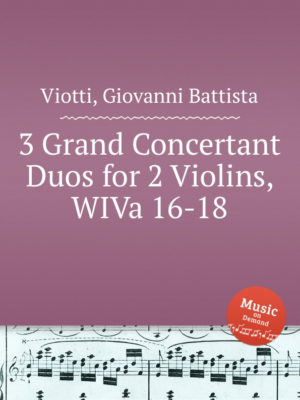 G.B. Viotti 3 Grand Concertant Duos for 2 Violins, WIVa 16-18 g b viotti 3 duos for 2 violins wiv 7 9