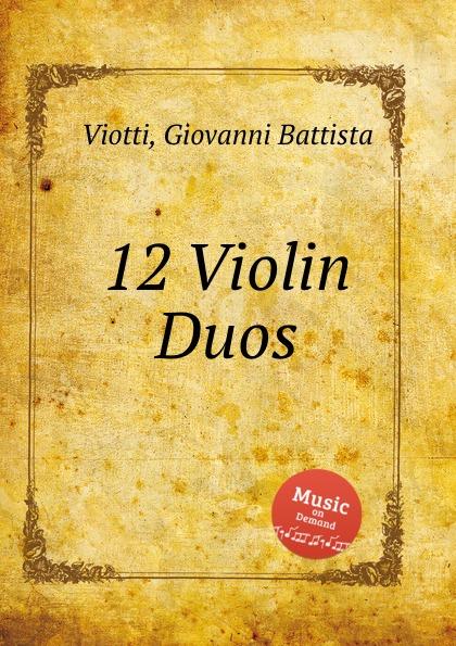 G.B. Viotti 12 Violin Duos цена и фото