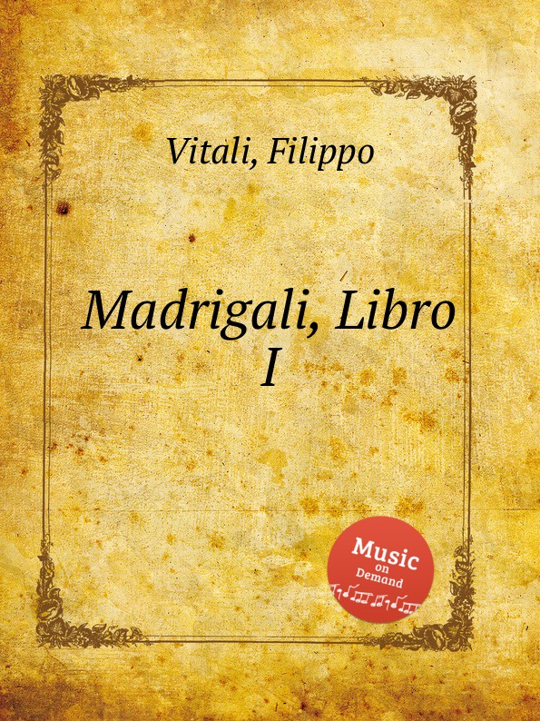 F. Vitali Madrigali, Libro I
