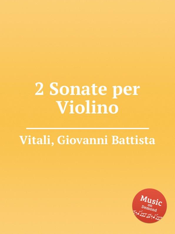 G.B. Vitali 2 Sonate per Violino