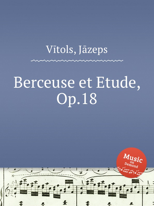 лучшая цена J. Vītols Berceuse et Etude, Op.18