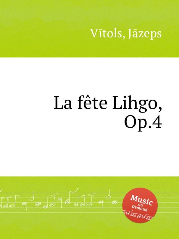 лучшая цена J. Vītols La fete Lihgo, Op.4