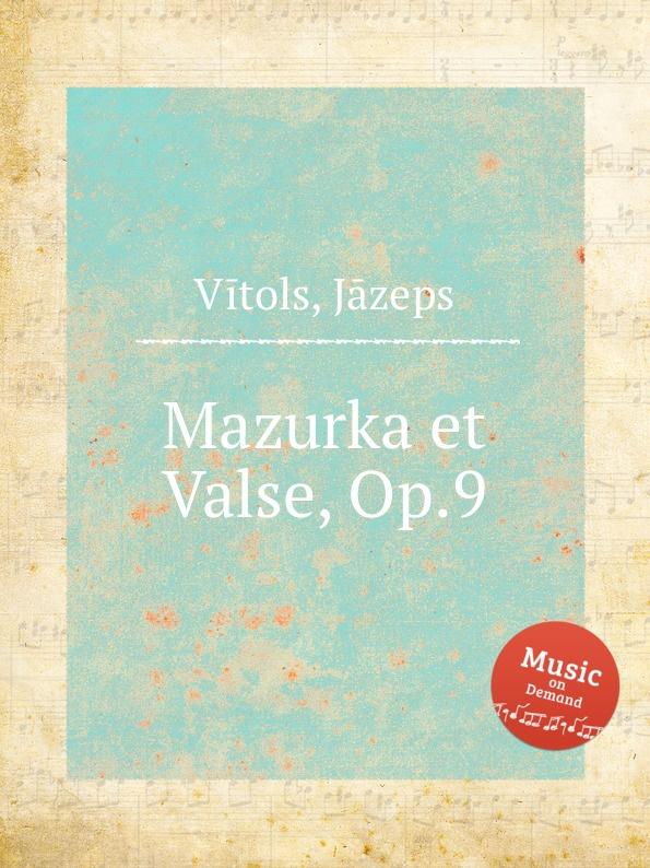J. Vītols Mazurka et Valse, Op.9 j hofmann mazurka no 1