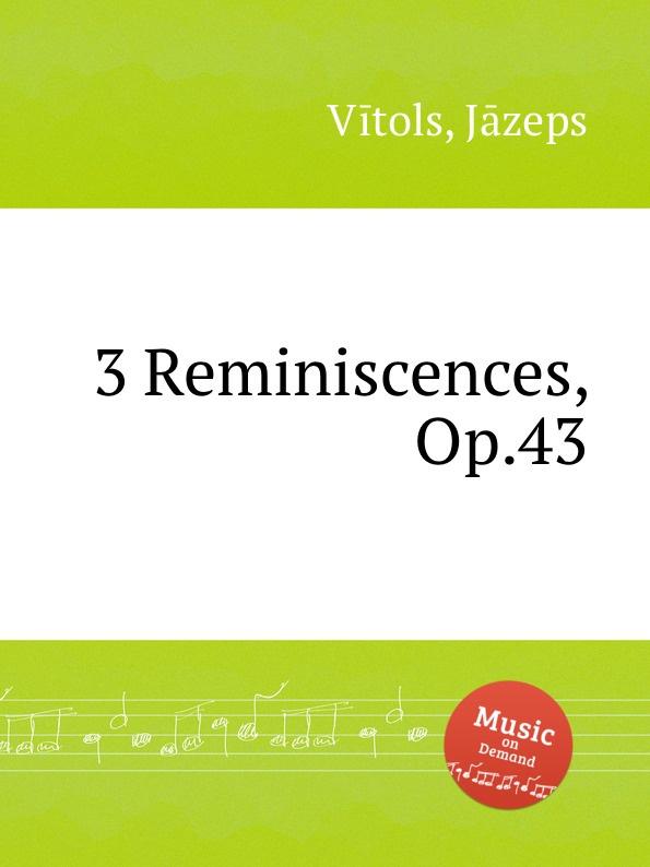 J. Vītols 3 Reminiscences, Op.43 j vītols 3 preludes op 10