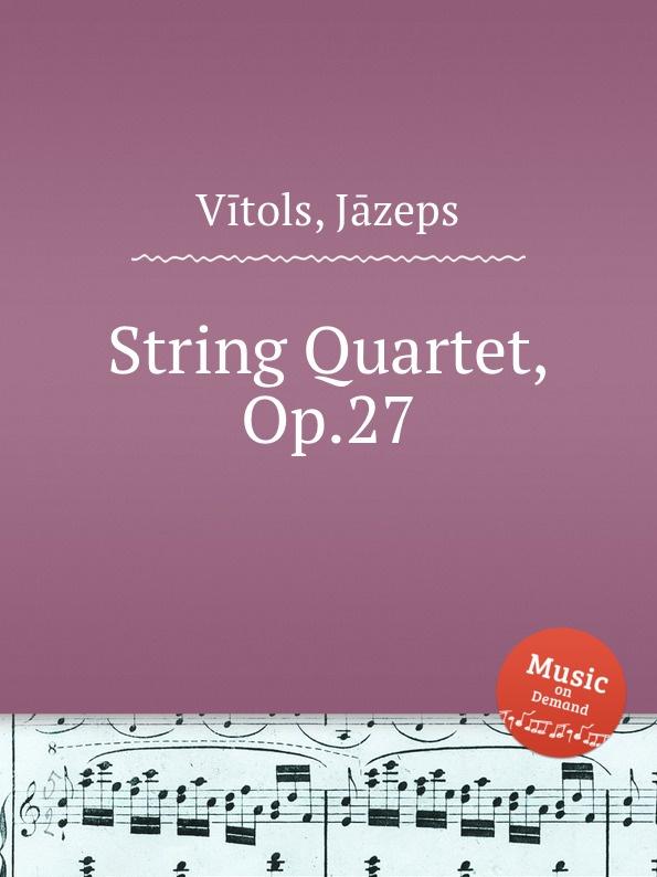 J. Vītols String Quartet, Op.27 цена