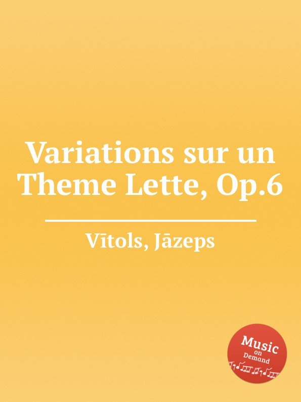 J. Vītols Variations sur un Theme Lette, Op.6 цена и фото
