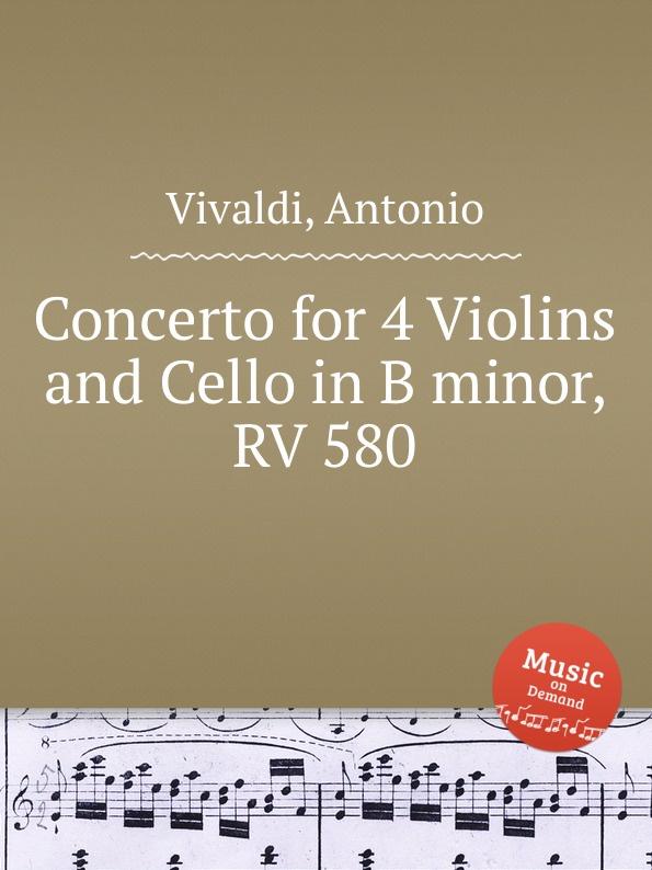 A. Vivaldi Concerto for 4 Violins and Cello in B minor, RV 580