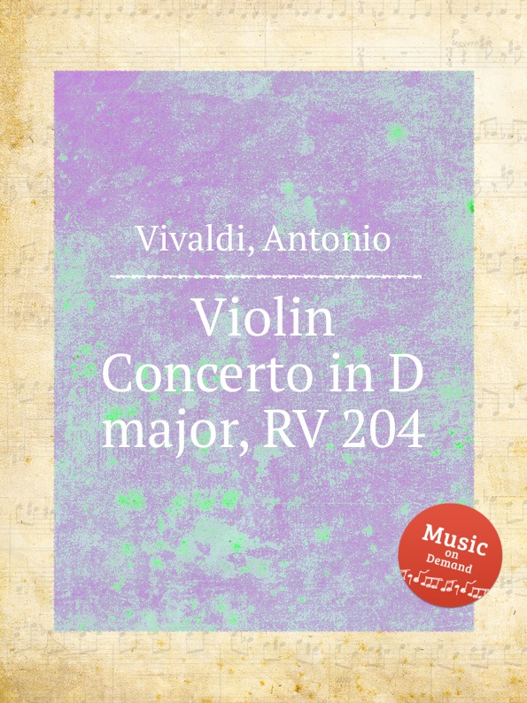 A. Vivaldi Violin Concerto in D major, RV 204 a vivaldi violin concerto in d major rv 213