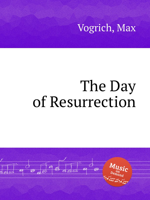 M. Vogrich The Day of Resurrection unlocking the invisible voice