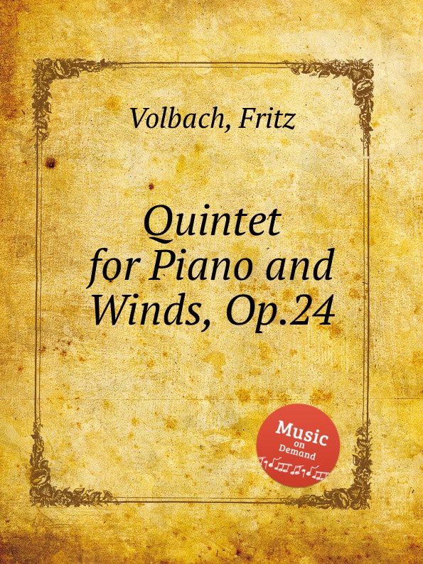 F. Volbach Quintet for Piano and Winds, Op.24 m alejandre prada quintet for piano and winds op 51