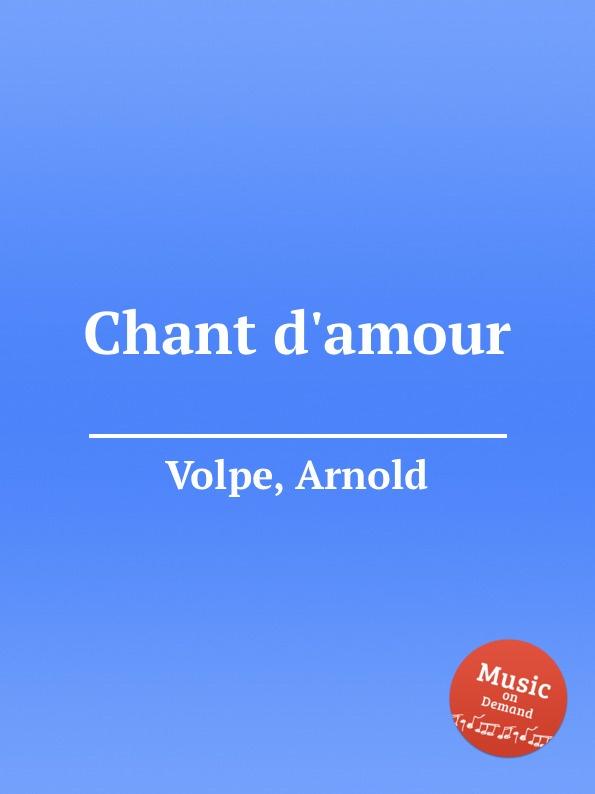 A. Volpe Chant d.amour f prešeren chant d amour op 15