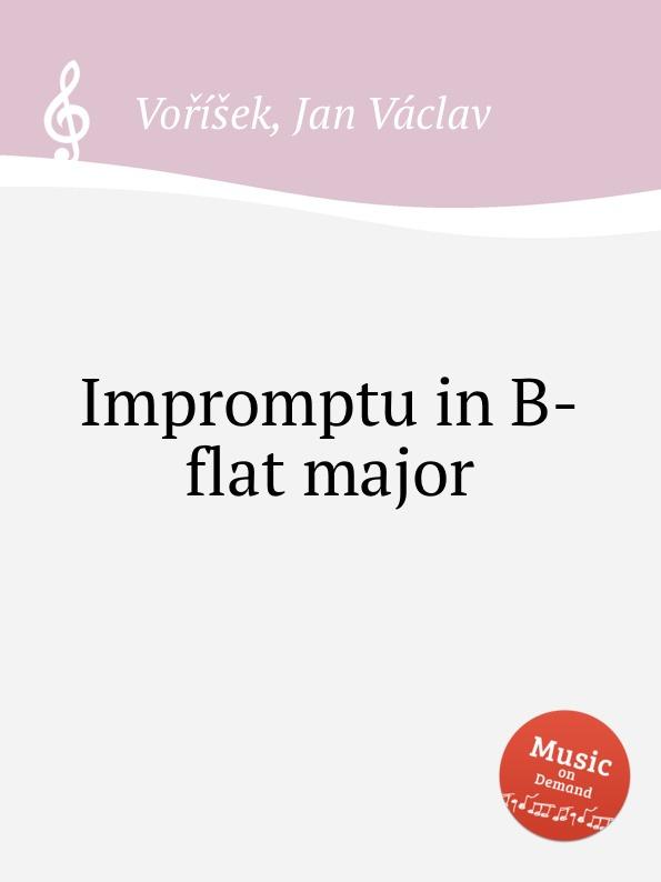 J.V. Voříšek Impromptu in B-flat major j m bouillet impromptu no 2 in b flat major