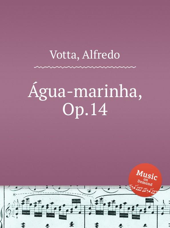 A. Votta Agua-marinha, Op.14 a votta livro de oracoes op 46