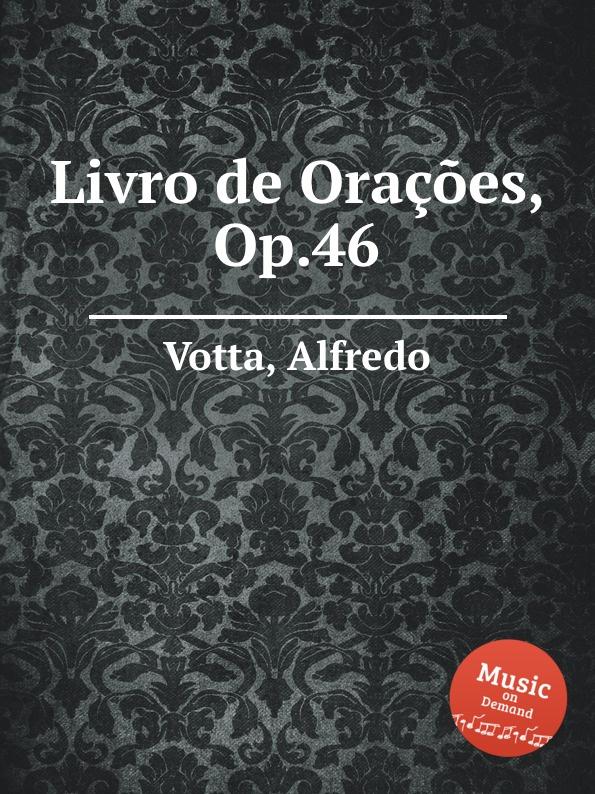 A. Votta Livro de Oracoes, Op.46 a votta livro de oracoes op 46