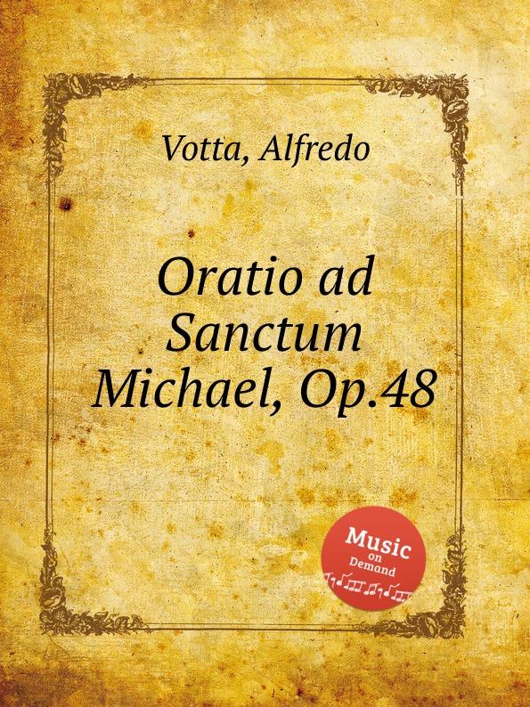 A. Votta Oratio ad Sanctum Michael, Op.48 a votta livro de oracoes op 46