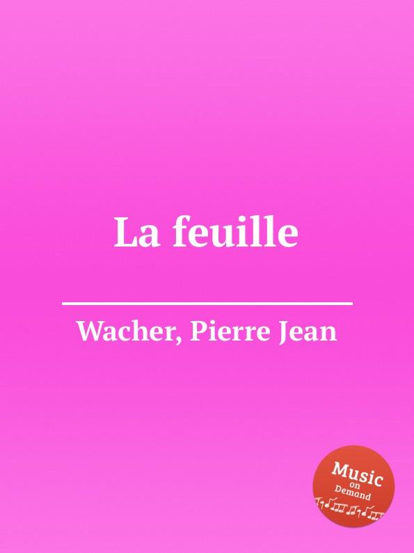 P.J. Wacher La feuille