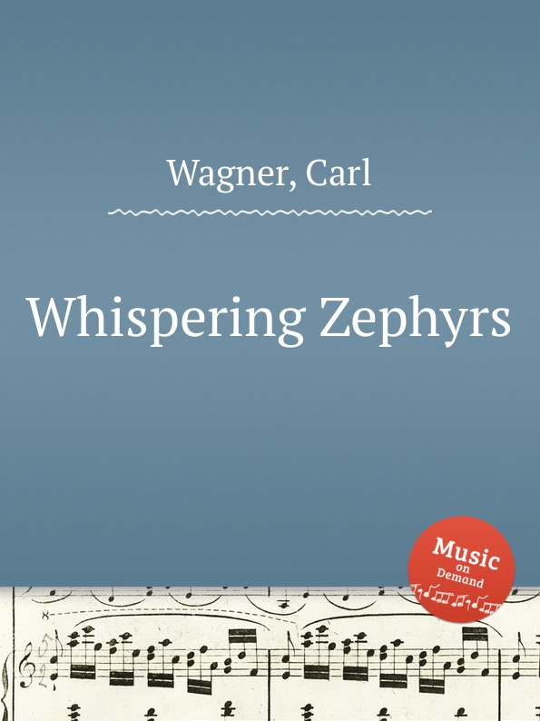 C. Wagner Whispering Zephyrs whispering smith