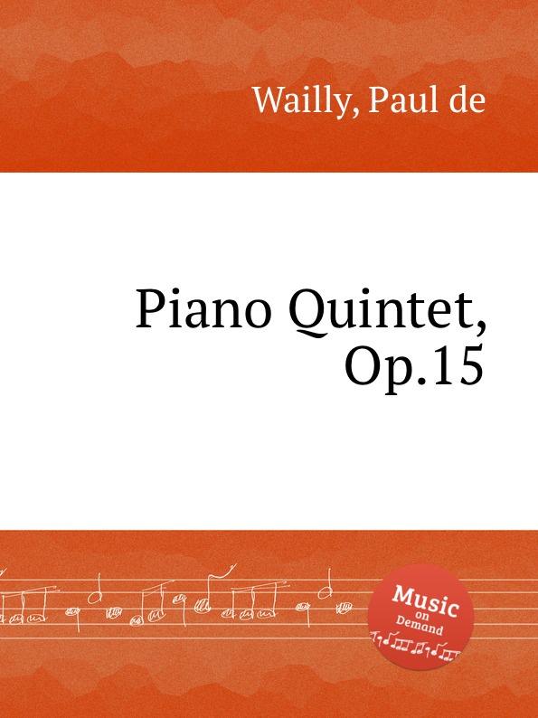 P. de Wailly Piano Quintet, Op.15 недорого