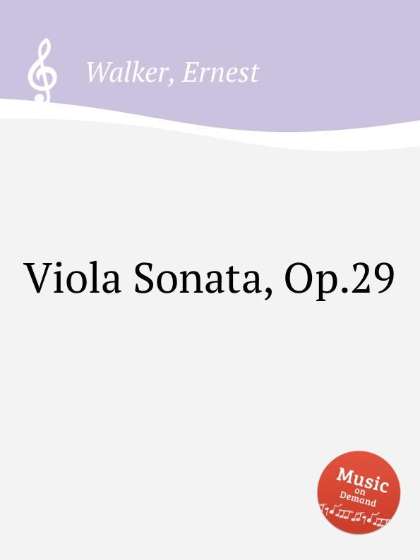 E. Walker Viola Sonata, Op.29 e kornauth viola sonata op 3