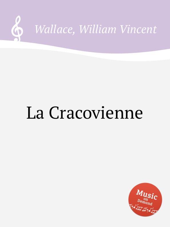 W.V. Wallace La Cracovienne
