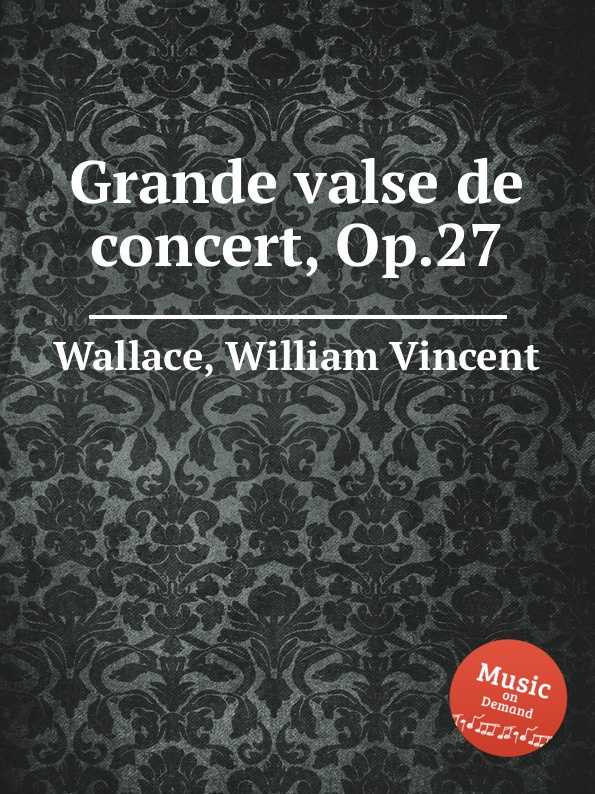 W.V. Wallace Grande valse de concert, Op.27 h panofka grande valse de bravoure op 40