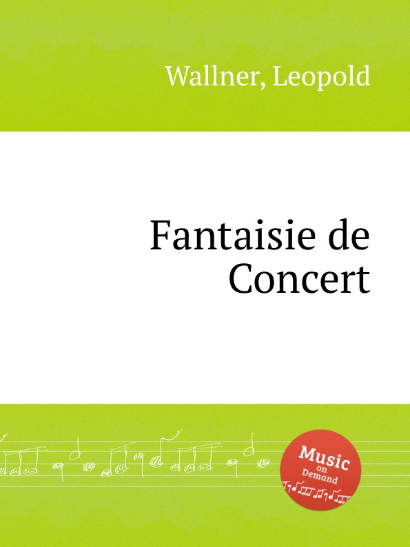 L. Wallner Fantaisie de Concert l wallner berceuse