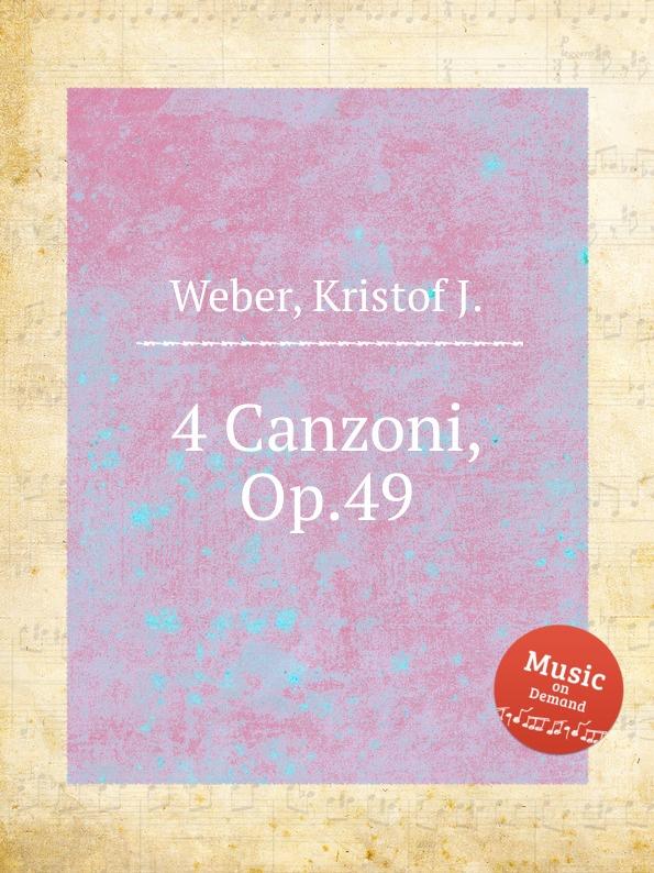 K.J. Weber 4 Canzoni, Op.49 k j weber eneklo allatkert op 67