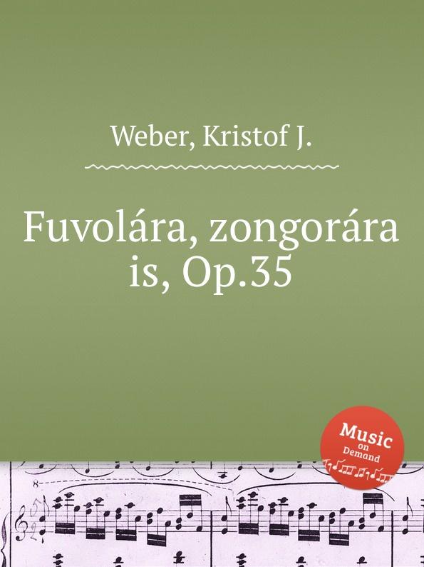 K.J. Weber Fuvolara, zongorara is, Op.35 k j weber eneklo allatkert op 67