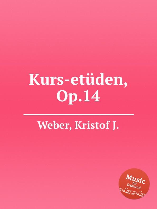 K.J. Weber Kurs-etuden, Op.14 k j weber eneklo allatkert op 67