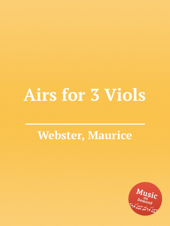 M. Webster Airs for 3 Viols w lawes airs for 3 viols