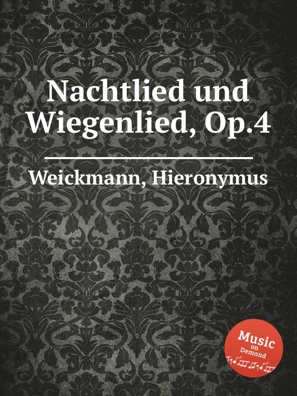 H. Weickmann Nachtlied und Wiegenlied, Op.4