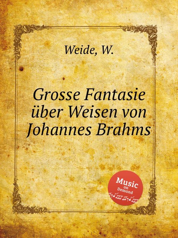 W. Weide Grosse Fantasie uber Weisen von Johannes Brahms weide analong business fashion