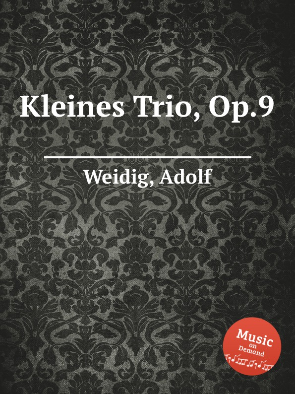 A. Weidig Kleines Trio, Op.9 a ruthardt trio for piano oboe and viola op 34