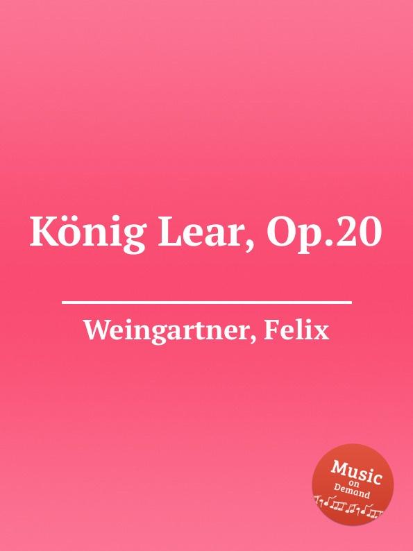 F. Weingartner Konig Lear, Op.20