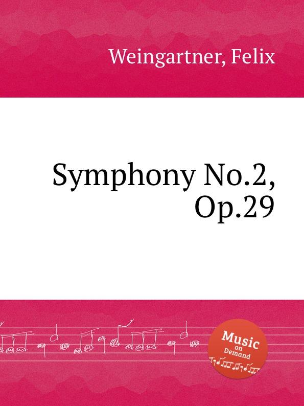 F. Weingartner Symphony No.2, Op.29