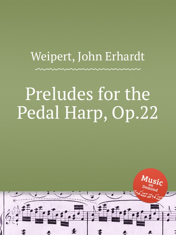 J.E. Weipert Preludes for the Pedal Harp, Op.22
