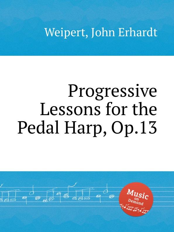 J.E. Weipert Progressive Lessons for the Pedal Harp, Op.13