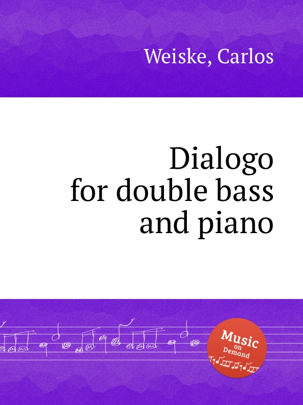 C. Weiske Dialogo for double bass and piano цена
