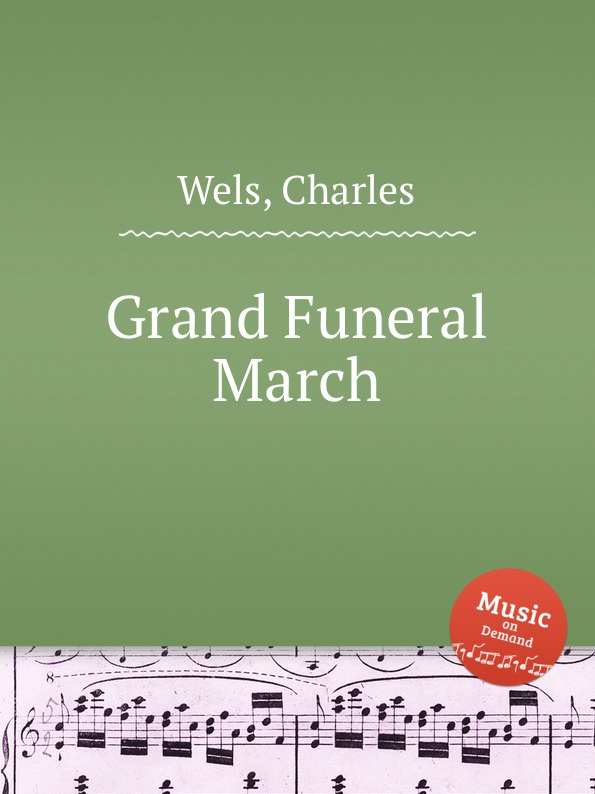 C. Wels Grand Funeral March