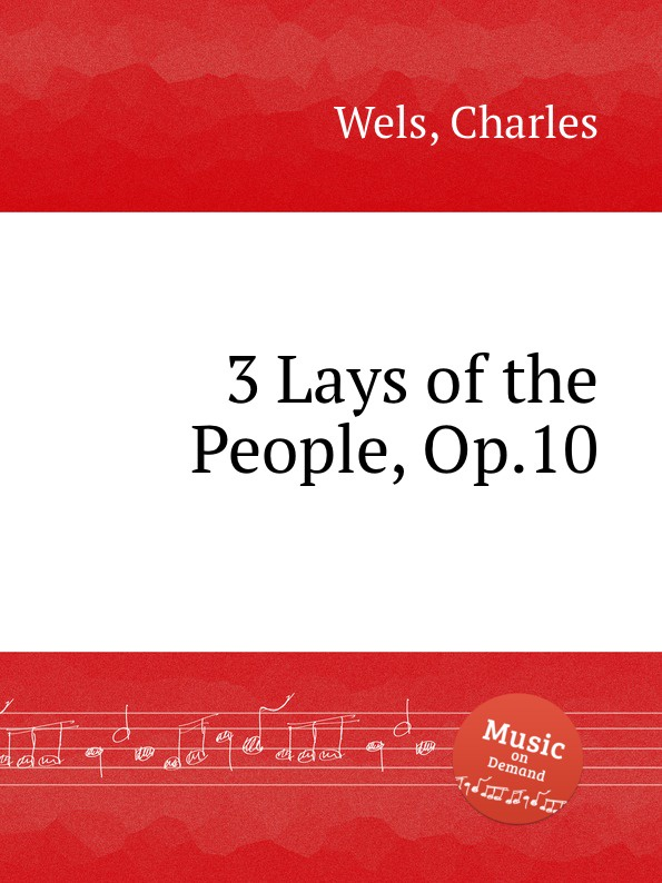 C. Wels 3 Lays of the People, Op.10 c wels marche des amazons op 38