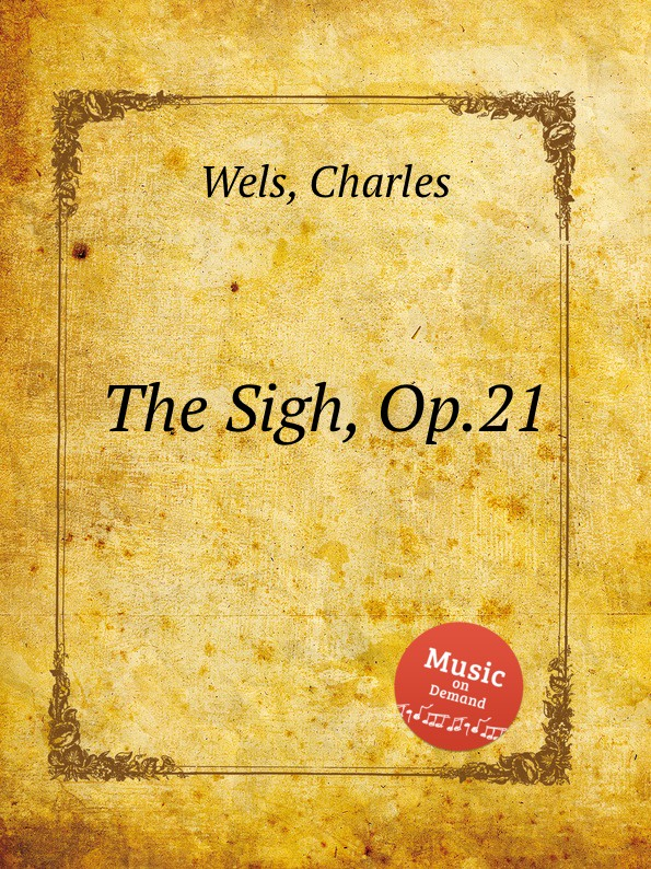 C. Wels The Sigh, Op.21 the moor s last sigh