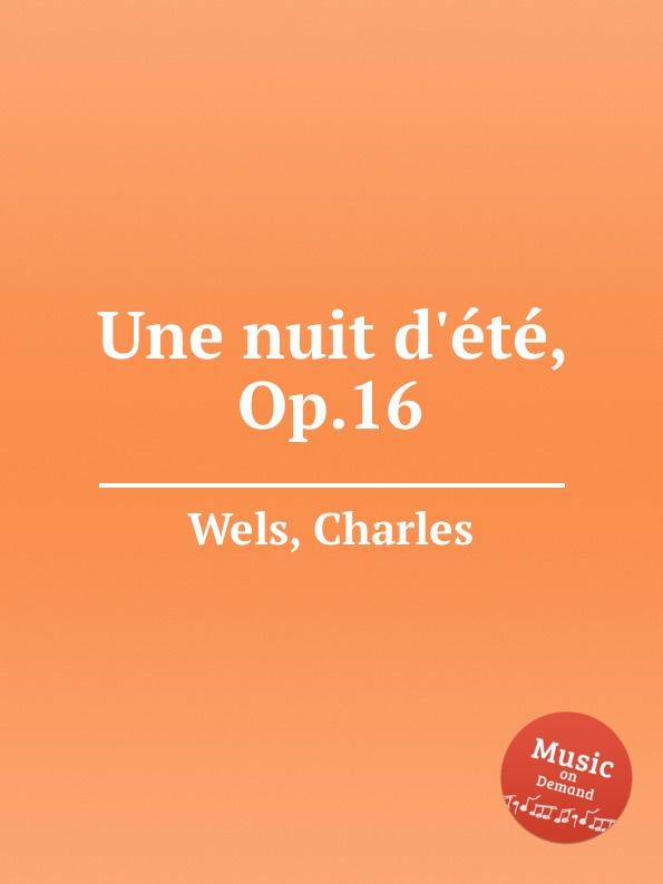 C. Wels Une nuit d.ete, Op.16 c wels marche des amazons op 38