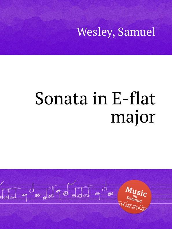 S. Wesley Sonata in E-flat major jens luhr jens luhr kuhlau sonata in e flat major sonata in a minor