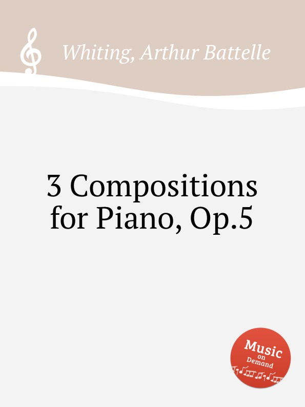 A.B. Whiting 3 Compositions for Piano, Op.5