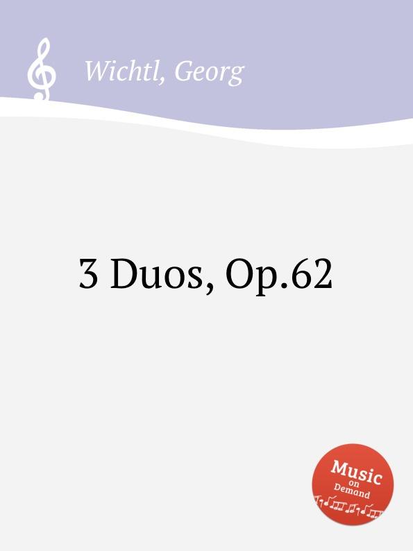 G. Wichtl 3 Duos, Op.62 ch dancla 3 duos op 62