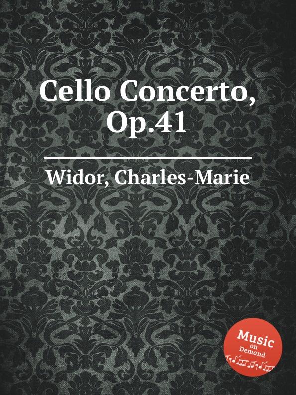 C. Widor Cello Concerto, Op.41 f neruda gavotte for cello op 54