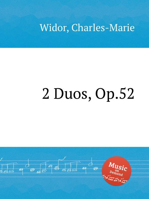 C. Widor 2 Duos, Op.52 c widor 2 duos op 52