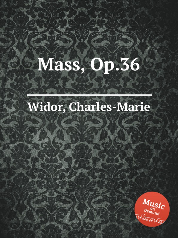 C. Widor Mass, Op.36