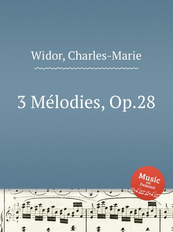 C. Widor 3 Melodies, Op.28